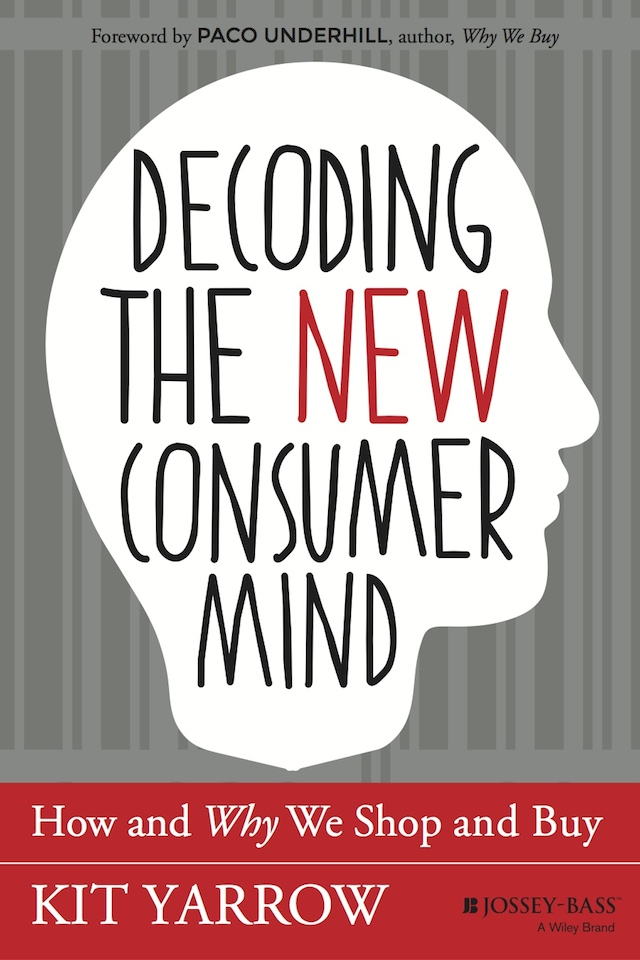 Decoding The New Consumer Mind by Kit Yarrow