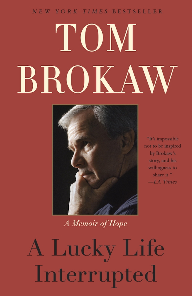 Tom Brokaw – A Lucky Life Interrupted